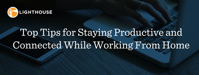 Top Tips for Staying Productive and Connected While Working From Home _banner-2